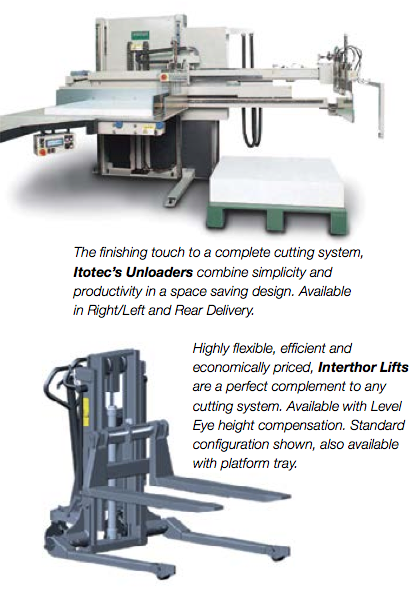 The finishing touch to a complete cutting system, Itotec's Unloaders combine simplicity and productivity in a space saving design. Available in Right/Left and Rear Delivery. | Highly flexible, efficient and economically priced, Interthor Lifts are a perfect complement to any cutting system. Available with Level Eye height compensation. Standard configuration shown, also available with platform tray.